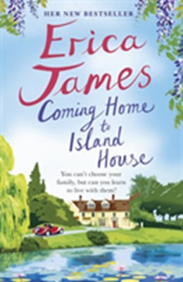 Coming Home to Island House Erica James 9781409159612
