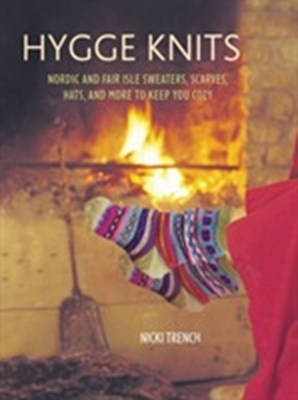 Hygge Knits - Nordic and Fair Isle Sweaters, Scarves, Hats, and More to Kee Nicki Trench 9781782494782