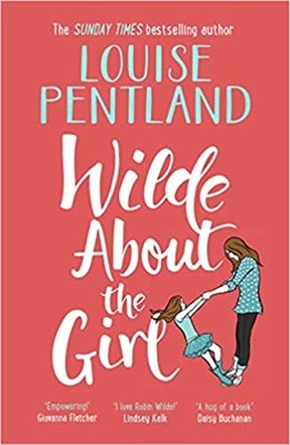 Wilde About the Girl Louise Pentland 9781785769030