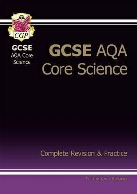 GCSE Core Science AQA A Complete Revision & Practice - higher Cgp Books 9781847626653