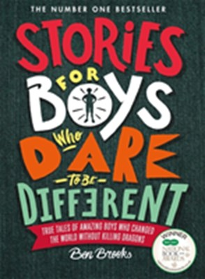 Stories for Boys Who Dare to Be Different Ben Brooks 9781787471986