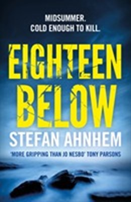 Eighteen Below Stefan Ahnhem 9781784975586