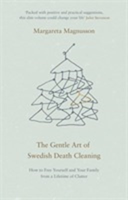The Gentle Art of Swedish Death Cleaning Margareta Magnusson 9781786891082
