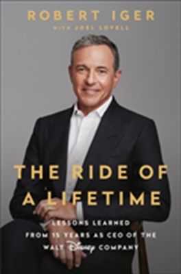 Ride of a Lifetime Robert Iger 9781984801463
