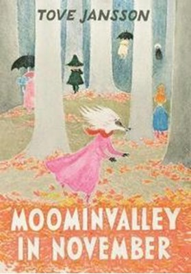 Moominvalley in November Tove Jansson 9781908745712