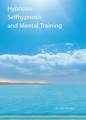 Hypnosis selfhypnosis and mental training Lars-Eric Uneståhl 9789197850001