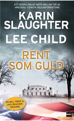 Rent som guld Karin Slaughter, Lee Child 9789150945935