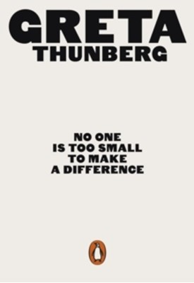 No One is Too Small to Make a Difference Greta Thunberg 9780141991740