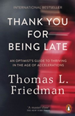 Thank You for Being Late Thomas L. Friedman 9780141985756
