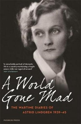 A World Gone Mad Astrid Lindgren 9781782273073