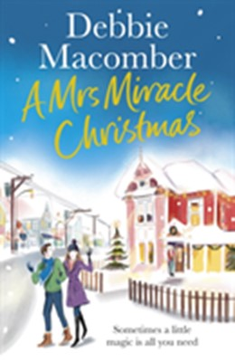 A Mrs Miracle Christmas Debbie Macomber 9781784758783