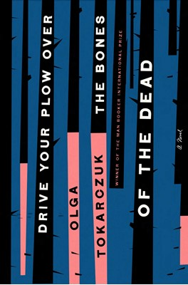 Drive Your Plow Over the Bones of the Dead Olga Tokarczuk 9780593086407