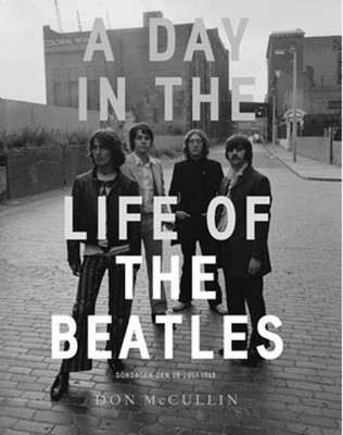 A day in the life of the Beatles : söndagen den 28 juli 1968 Don McCullin 9789171262042