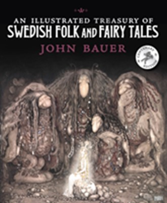 An Illustrated Treasury of Swedish Folk and Fairy Tales John Bauer 9781782505938