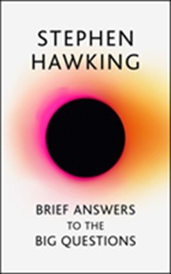 Brief Answers to the Big Questions Stephen Hawking 9781473695986
