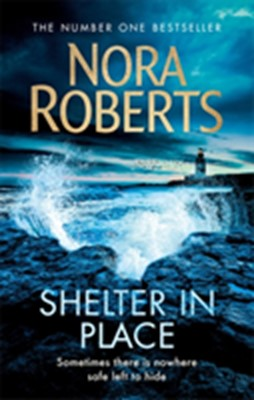 Shelter in Place Nora Roberts 9780349417813