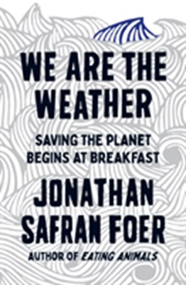 We are the Weather Jonathan Safran Foer 9780241405956