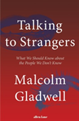 Talking to Strangers Malcolm Gladwell 9780241351574