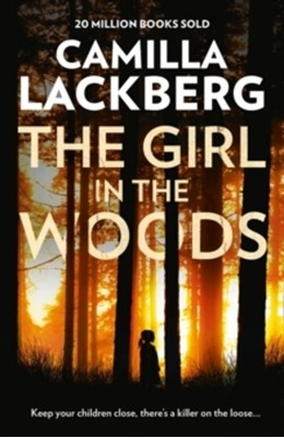 The Girl in the Woods Camilla Läckberg 9780008288600