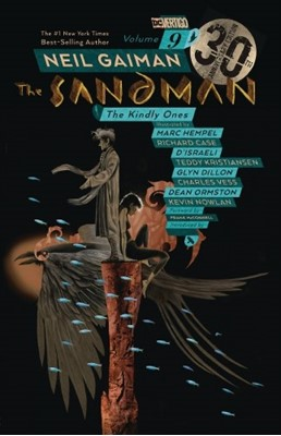 Sandman Volume 9: The Kindly Ones 30th Anniversary Edition Neil Gaiman 9781401291747