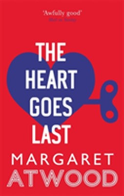 The Heart Goes Last Margaret Atwood 9780349007298