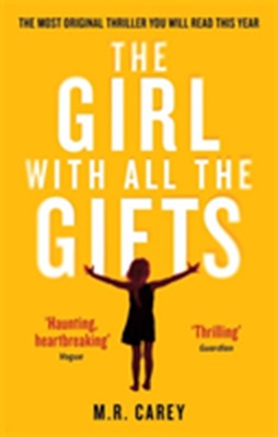 The Girl With All The Gifts M. R. Carey 9780356500157