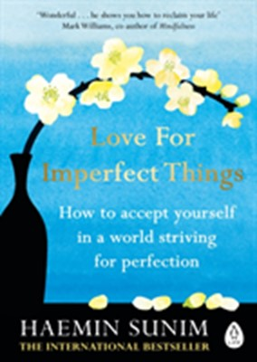 Love for Imperfect Things Haemin Sunim 9780241331149
