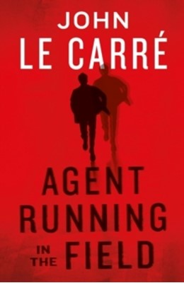 Agent Running in the Field John le Carré 9780241401217