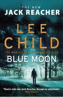 Blue Moon Lee Child 9781787632196