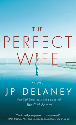 The Perfect Wife JP Delaney, J. P. Delaney 9780593156803
