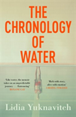 The Chronology of Water Lidia Yuknavitch 9781786893307