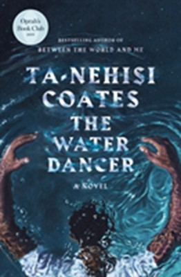 The Water Dancer Ta-Nehisi Coates 9780593133118