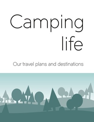 Camping life : our travel plans and destinations  9789198534115