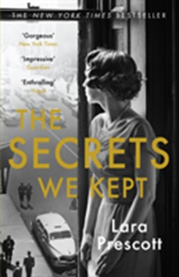 The Secrets We Kept Lara Prescott 9781786090744