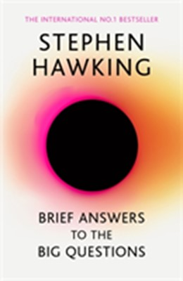 Brief Answers to the Big Questions Stephen Hawking 9781473695993