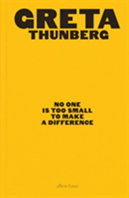 No One Is Too Small to Make a Difference Greta Thunberg 9780241453445