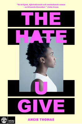 The hate u give Angie Thomas 9789127150287