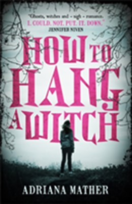 How to Hang a Witch Adriana Mather 9781406378795