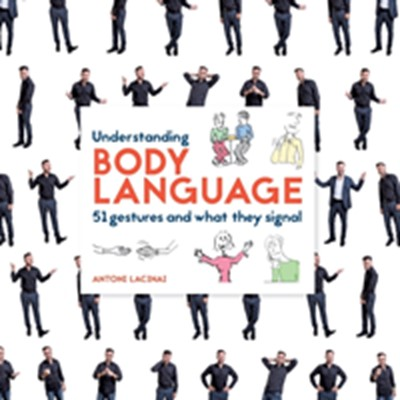 Understanding body language : 51 gestures and what they signal Antoni Lacinai 9789176991848