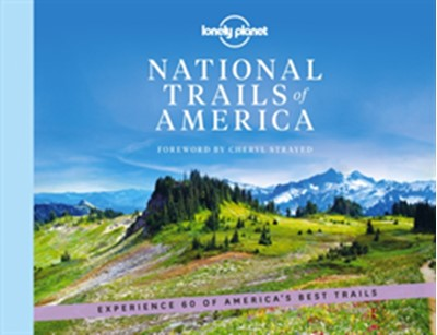 National Trails of America 1 Lonely Planet 9781788689380
