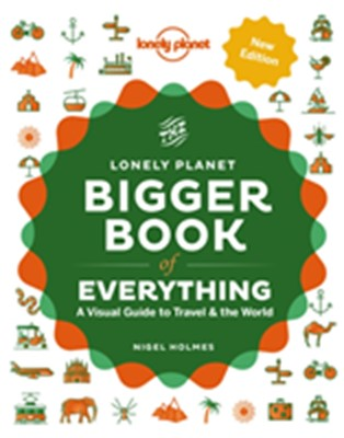 The Bigger Book of Everything LP Lonely Planet 9781838690410