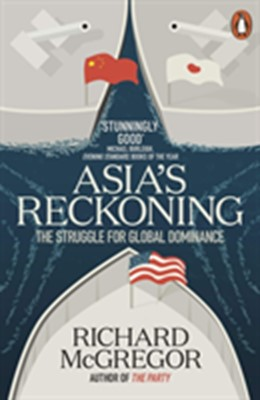 Asia's Reckoning Richard McGregor 9780141982854