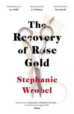 The Recovery of Rose Gold Stephanie Wrobel 9780241416082