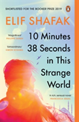 10 Minutes 38 Seconds in this Strange World Elif Shafak 9780241979464