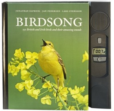 Birdsong : 150 British and Irish birds and their amazing sounds Jonathan Elphick, Jan Pedersen, Lars Svensson 9789171262356