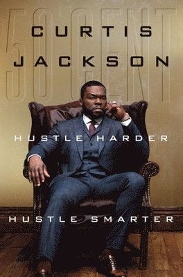 "Hustle Harder, Hustle Smarter Curtis ""50 Cent"" Jackson 9780062953803"
