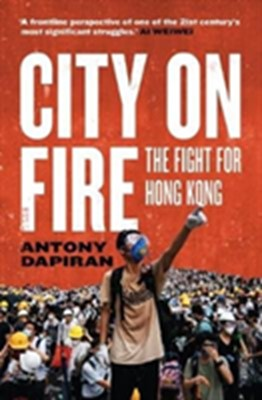 City on Fire Anthony Dapiran 9781913348113
