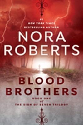 Blood Brothers Nora Roberts 9781984804907