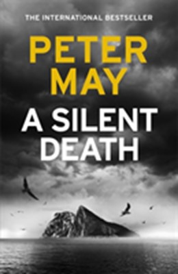A Silent Death Peter May 9781529406870