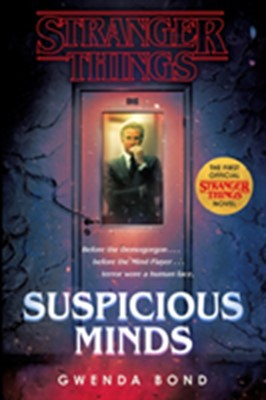 Stranger things: suspicious minds - the first official stranger things nove Gwenda Bond 9781984800770
